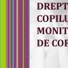 DREPTURILE COPILULUI MONITORIZATE DE COPII. Raportul copiilor despre cunoaşterea şi respectarea Convenţiei ONU privind Drepturile Copilului. Anul 2013
