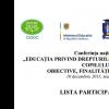 """LISTA PARTICIPANȚILOR la Conferinţa naţională """"Educaţia privind drepturile omului/ drepturile copilului: obiective, finalităţi şi realităţi"""". 10 decembrie 2015, mun. Chişinău"""